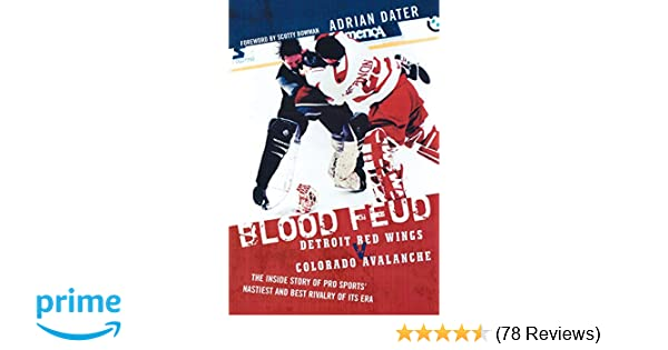 new product ede2d 4cfe3 Blood Feud: Detroit Red Wings v. Colorado Avalanche: The ...