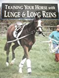 Training Your Horse with Lunge and Long Reins, Christopher Coldrey and Victoria Coldrey, 1852239441