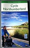 Cycle Northumberland: Newcastle - Haltwhistle- Berwick , 220 Mile Circular Ride Plus More... (Sustrans)