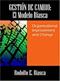 img - for GESTI N DE CAMBIO: El Modelo Biasca. Organizational Improvement and Change (Spanish Edition) book / textbook / text book