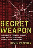 img - for Secret Weapon: How Economic Terrorism Brought Down the U.S. Stock Market and Why It can Happen Again book / textbook / text book
