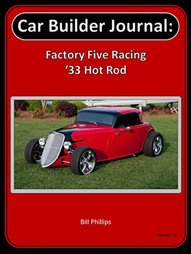 Car Builder Journal: Factory Five Racing '33 Hot Rod (Factory Five Cars Kit)