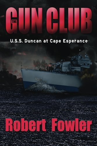 The Gun Club: U.S.S. Duncan at Cape Esperance
