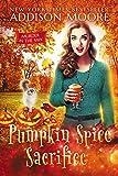 Pumpkin Spice Sacrifice (MURDER IN THE MIX Book 3)