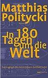 In 180 Tagen um die Welt: Das Logbuch des Herrn Johann Gottlieb Fichtl