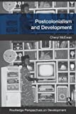 Postcolonialism and Development, McEwan, Cheryl, 0415433657