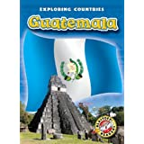 Guatemala (Blastoff! Readers: Exploring Countries) (Blastoff Readers. Level 5)