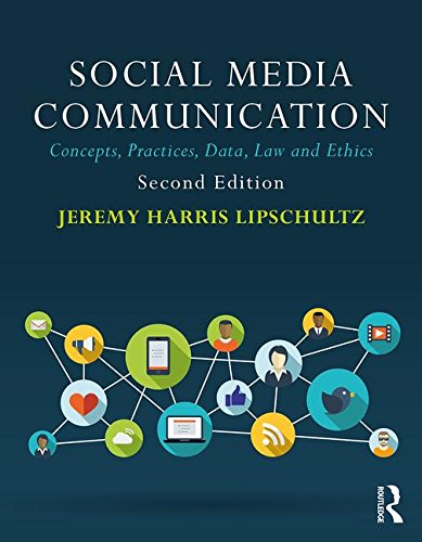 Social Media Communication: Concepts, Practices, Data, Law and Ethics by Routledge