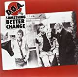 D.O.a.: Something Better Change [Vinyl LP] (Vinyl)