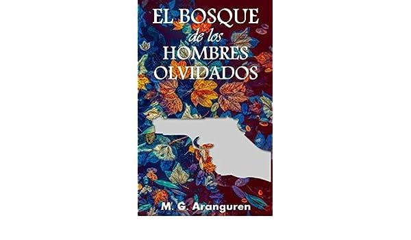 El bosque de los hombres olvidados: Novela negra. Novela policíaca. (Spanish Edition) - Kindle edition by M.G. Aranguren.