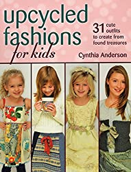 Stackpole Books Upcycled Fashions for Kids