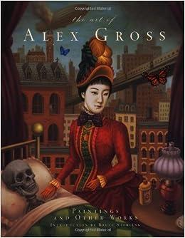 Art of alex gross bruce sterling alex for Alex co amazon