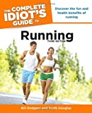 Running - The Complete Idiot's Guide, Bill Rodgers and Scott Douglas, 1615640282