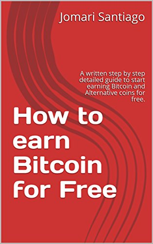 Amazon Com How To Earn Bitcoin For Free A Written Step By Step -