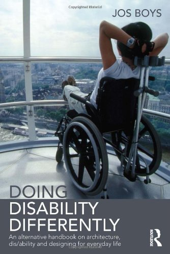 Doing Disability Differently: An alternative handbook on architecture, dis/ability and designing for everyday life