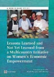Lessons Learned and Not yet Learned from a Multicountry Initiative on Women's Economic Empowerment, Sara Johansson De Silva and Pierella Paci, 1464800685