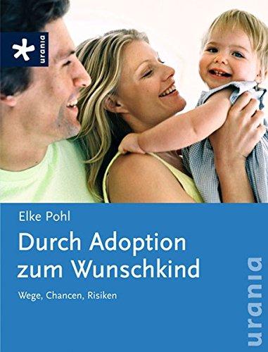 Durch Adoption zum Wunschkind: Wege, Chancen, Risiken
