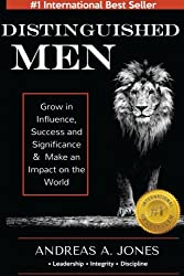 Distinguished Men: Grow in Influence, Success and Significance & Make an Impact on the World