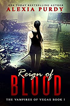 Reign of Blood (The Vampires of Vegas Book I) by [Purdy, Alexia]