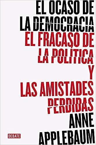 El ocaso de la democracia de Anne Applebaum