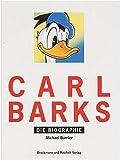 Carl Barks: Die Biographie