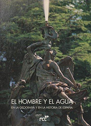EL HOMBRE Y EL AGUA EN LA GEOGRAFIA Y EN LA HISTORIA DE ESPAÑA.: Amazon.es: MANZANO MARTOS, Rafael. CHUECA GOITIA, Fernando. PRATS VILA, José Luis.: Libros