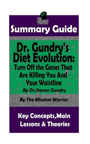 - SUMMARY: Dr. Gundry's Diet Evolution: Turn Off the Genes That Are Killing You and Your Waistline by Dr. Steven Gundry | The MW Summary Guide (Weight Loss, Longevity, Anti-Inflammatory Diet)