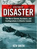 A History of Disaster, Ken Smith, 155109651X