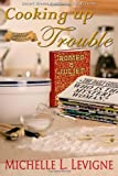 Cooking up Trouble, Michelle Levigne, 1612527779