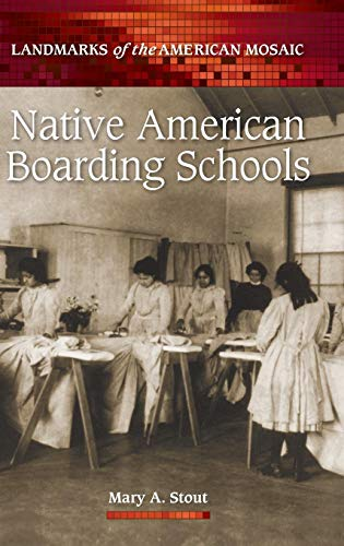 Native American Boarding Schools (Landmarks of the American Mosaic)