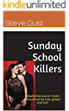 Sunday School Killers: Oklahoma soccer mom consumed by lust, greed and evil
