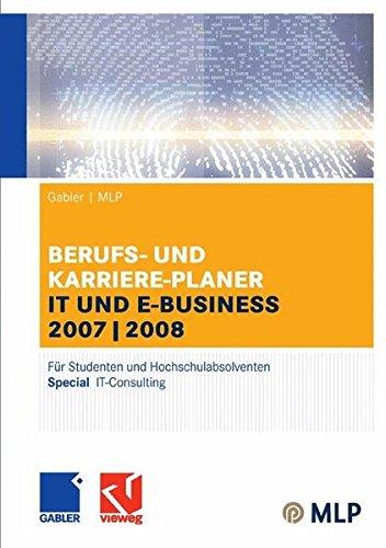 Gabler / MLP Berufs- und Karriere-Planer IT und e-business 2007/2008: Für Studenten und Hochschulabsolventen