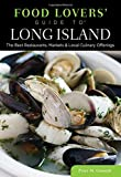 Food Lovers' Guide to® Long Island: The Best Restaurants, Markets & Local Culinary Offerings (Food Lovers' Series) offers