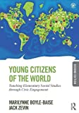 young citizens of the world teaching elementary social studies through civic engagement