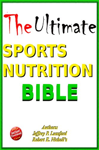 The Ultimate Sports Nutrition Bible;This optimum sports nutr