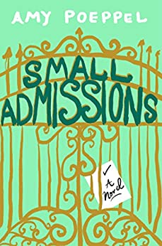 Small Admissions: A Novel by [Poeppel, Amy]