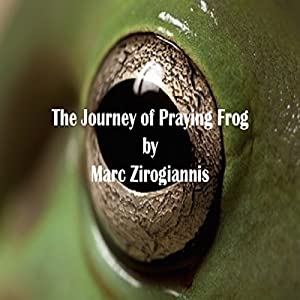 The Journey of Praying Frog Audiobook