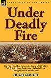 Under Deadly Fire, Hugh Gough, 0857065602