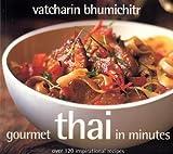 Gourmet Thai in Minutes, Vatcharin Bhumichitr, 1904920748