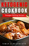 recipes ebook - Ketogenic Diet: Recipes That Melt Your Tongue(Ketogenic Cookbook,Ketogenic Diet Recipes,Ketogenic Diet Cookbook, Ketogenic Diet Books, Keto Diet For Beginners)