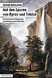 Auf den Spuren von Byron und Tolstoi: Eine literarische Wanderung von Montreux nach Meiringen