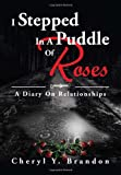 I Stepped in a Puddle of Roses, Cheryl Y. Brandon, 1469192608
