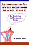 Acupressure for Lumbar Spondylosis Made Easy, Krishna Sharma, 148238521X