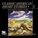 Classic American Short Stories, Volume 1 Audiobook by William Faulkner, Thomas Wolfe, Edith Wharton,  more Narrated by Charlton Griffin