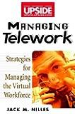 Managing Telework: Strategies for Managing the Virtual Workforce: 6