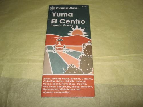 Street Map Of Yuma Arizona.Yuma Imperial City Map Compass Maps Firm 9781565751101 Amazon