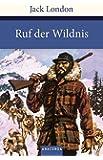 Ruf der Wildnis (Große Klassiker zum kleinen Preis)