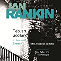 Rebus's Scotland: A Personal Journey Audiobook by Ian Rankin, Ross Gillespie, Tricia Malley Narrated by Ian Rankin, James Macpherson