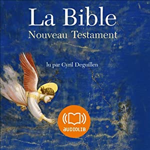 La Bible - Nouveau Testament - Volume V Audiobook