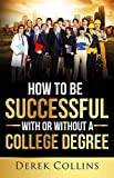 img - for How to be Successful With or Without a College Degree book / textbook / text book